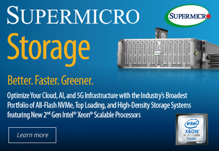 Supermicro Storage. Better. Faster. Greener. Click to learn more.